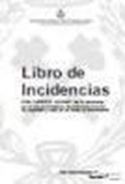 """Libro de incidencias """"Control y seguimiento del Plan de Seguridad y Salud en las obras"""""""