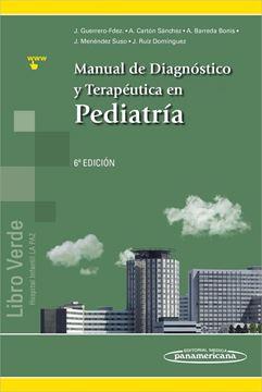 """Manual de Diagnostico y Terapeutica en Pediatria 6ª ed, 2018 """"Libro Verde. Hospital infantil La Paz"""""""