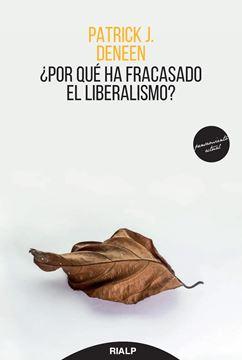 ¿Por qué ha fracasado el liberalismo?