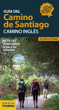 """Guía del Camino de Santiago. Camino Inglés 2018 """"Guía del peregrino a pie o en bicicleta"""""""