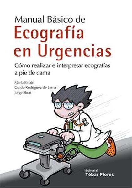 """Manual básico de ecografias en urgencias. """"Como realizar e interpretar ecografias a pie de cama"""""""