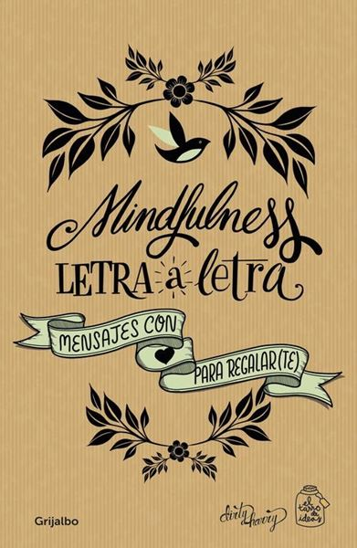 "Mindfulness letra a letra ""Mensajes con amor para regalar(te)"""