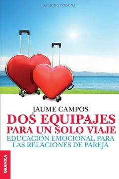 """Dos equipajes para un sólo viaje """"Educación emocional para las relaciones de pareja"""""""