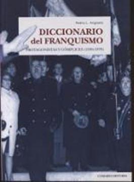 """Diccionario del franquismo(1936-1978) """"Protagonistas y cómplices"""""""