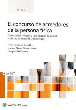 """El concurso de acreedores de la persona física """"Con especial atención a la mediación concursal y a la Ley de Segunda Oportunidad"""""""
