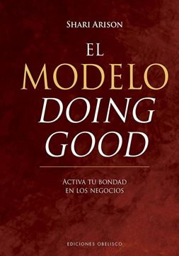 """El modelo doing good """"Activa tu bondad en los negocios"""""""