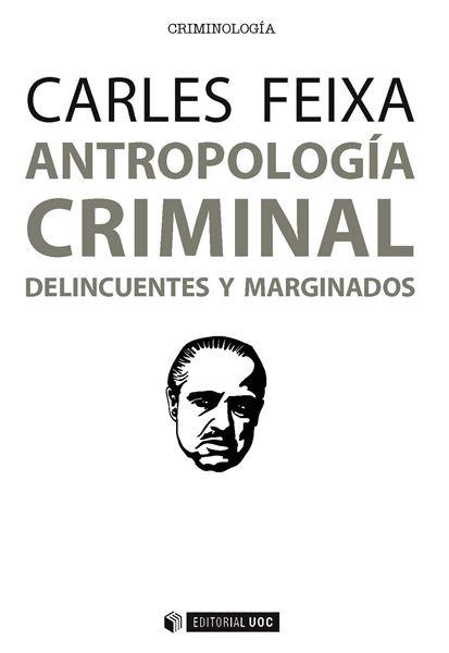 """Antropología criminal """"Delincuentes y marginados"""""""