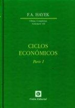 """Ciclos económicos Parte I """"Obras completas Volumen VII"""""""
