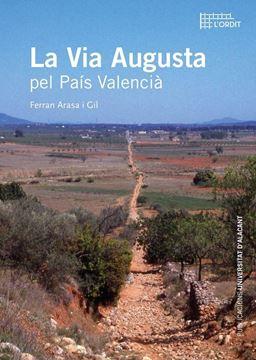 La Via Augusta pel País Valencià