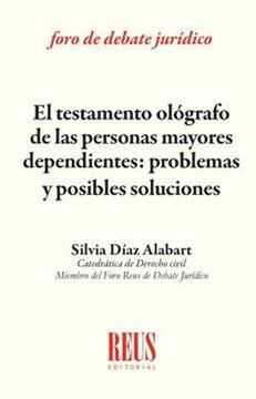 """Testamento ológrafo de las personas mayores dependientes, El """"Problemas y posibles soluciones"""""""