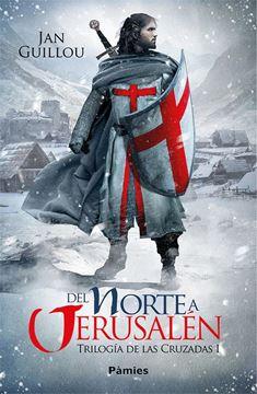 """Del Norte a Jerusalén """"Trilogía de las Cruzadas I"""""""
