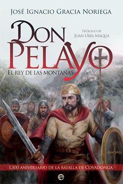 """Don Pelayo """"El rey de las montañas"""""""