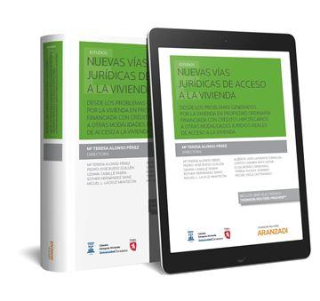 """Nuevas vías jurídicas de acceso a la vivienda (Papel + e-book) """"Desde los problemas generados por la vivienda en propiedad ordinaria financiada con créditos hipotecario"""""""