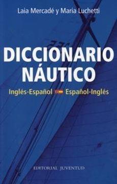 """Diccionario naútico """"Inglés-Español; Español-Inglés"""""""