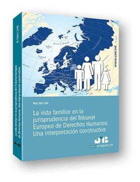 La vida familiar en la jurisprudencia del Tribunal Europeo de Derechos Humanos: