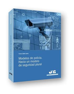 Modelos de policía. Hacia un modelo de seguridad plural