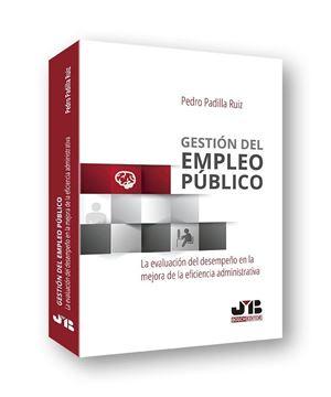 """Gestión del Empleo Público """"La evaluación del desempeño en la mejora de la eficiencia administrativa"""""""