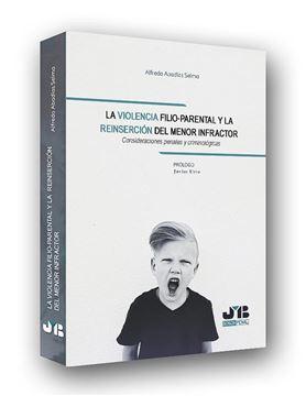 """Violencia filio-parental y la reinserción del menor infractor, La """"Consideraciones penales y criminológicas"""""""