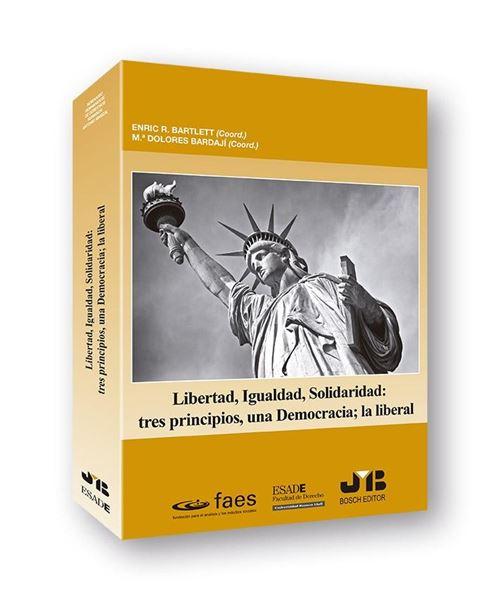 Libertad, Igualdad, Solidaridad: tres principios, una Democracia; la liberal