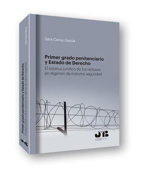 """Primer grado penitenciario y estado de derecho """"El estatus jurídico de los reclusos en régimen de máxima seguridad"""""""