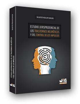 Estudio jurisprudencial de los trastornos neuróticos y del control de los impulsos