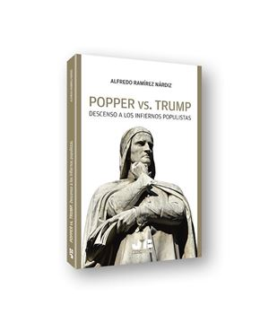 """Popper vs. Trump """"Descenso a los infiernos populistas"""""""