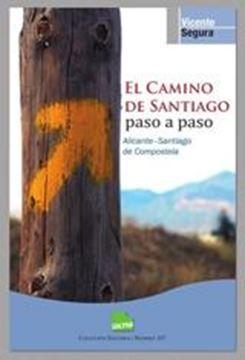 """Camino de Santiago, El """"Paso a Paso. Alicante-Santiago de Compostela"""""""