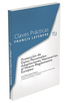 """Claves prácticas Protección de Datos Personales """"adaptaciones necesarias al nuevo Reglamento europeo"""""""