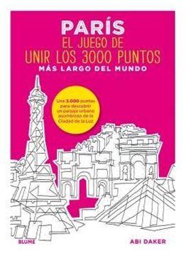 """París. El juego de unir los 3000 puntos más largo del mundo """"Une 3.000 puntos para descubrir un paisaje urbano asombroso de la Ciudad"""""""