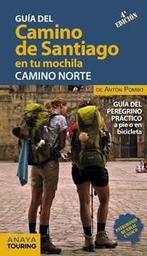 """El Camino de Santiago en tu mochila. Camino Norte 2018 """"Guía del peregrino práctico a pie o en bicicleta"""""""