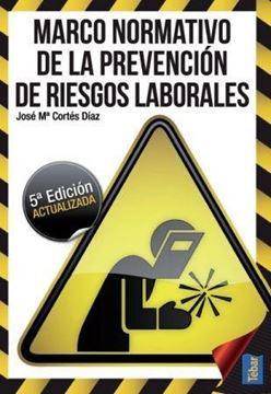 Marco Normativo de la Prevención de Riesgos Laborales