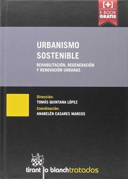 """Urbanismo sostenible """"Rehabilitación,  regeneración y renovación urbanas"""""""