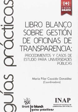 """Libro blanco sobre gestión de oficinas de transparencia """"Procedimientos y casos de estudio para universidades públicas"""""""