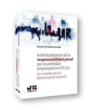 """Individualización de la responsabilidad penal por la actividad empresarial en EE. UU. """"¿Un modelo para el Derecho penal español?"""""""