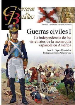 """Guerras Civiles (I) """"La independencia de los virreinatos de la monarquía española en América"""""""