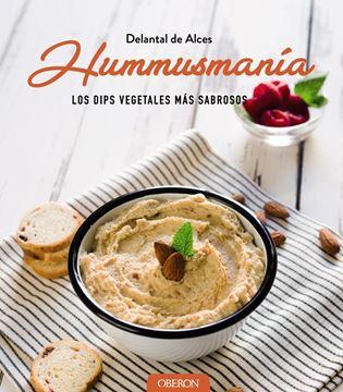 """Hummusmanía """"Los Dips Vegetales más sabrosos"""""""
