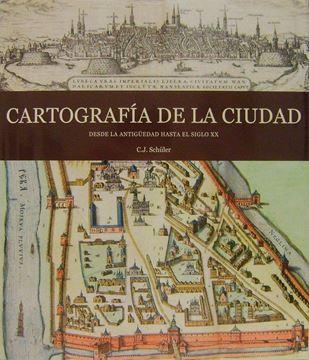 Cartografia de la ciudad: desde la antiguedad hasta el siglo XX