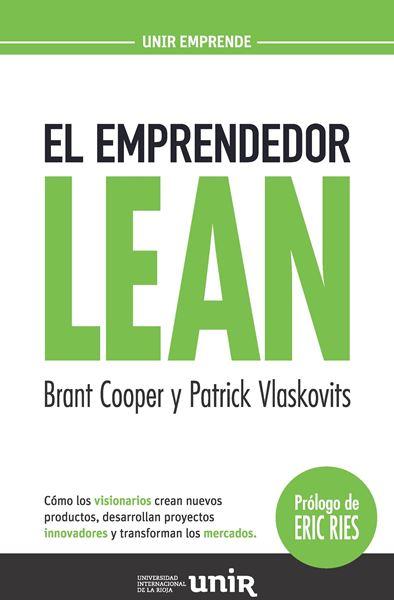 """Emprendedor Lean, El """"Cómo los visionarios crean nuevos productos, desarrollan proyectos innovadores y transforman los mercado"""""""