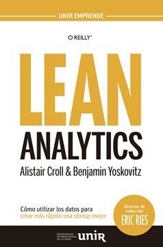 """Lean Analytics: Cómo utilizar los datos para crear más rápido una startup mejor """"Cómo utilizar los datos para crear más rápido una startup mejor"""""""