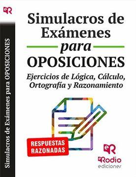"""Simulacros de exámenes para oposiciones """"Ejercicios de lógica, cálculo, ortografia y razonamiento"""""""