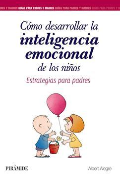 """Cómo desarrollar la inteligencia emocional de los niños """"Estrategias para padres"""""""