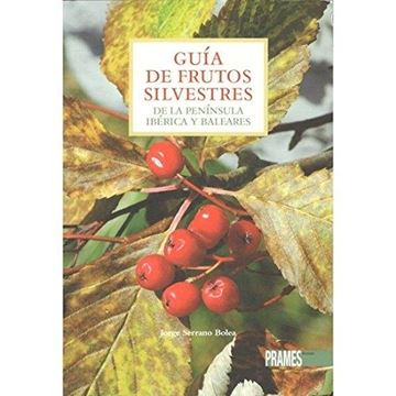 Guía de frutos silvestres de la península ibérica y baleares