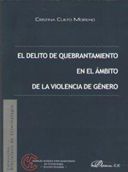 Delito de quebrantamiento en el ámbito de la violencia de género, El, 2018