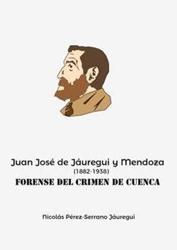 """Juan José de Jáuregui y Mendoza """"(1882-1938). Forense del """"Crimen de Cuenca"""""""""""