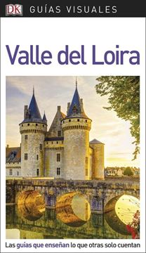 """Valle del Loira Guías Visuales 2018 """"Las guías que enseñan lo que otras sólo cuentan"""""""