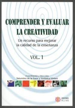 """Comprender y Evaluar la Creatividad Tomo 1 """"Un Recurso para Mejorar la Calidad de la Enseñanza"""""""