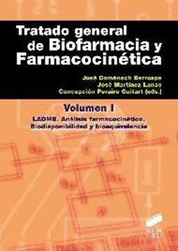 """Tratado general de Biofarmacia y Farmacocinetica. Vol. 1 """"LADME. Análisis farmacocinético.Biodisponibilidad y bioequivalen"""""""