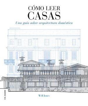 """Cómo Leer Casas """"Una Guía sobre Arquitectura Doméstica"""""""