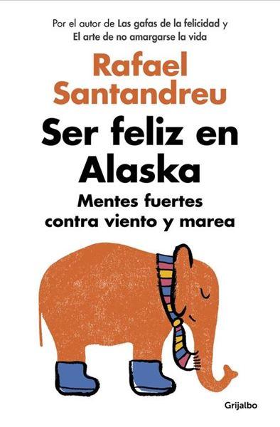"""Ser feliz en Alaska """"Mentes fuertes contra viento y marea"""""""