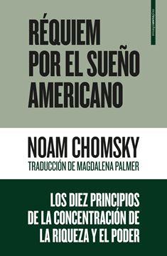 """Réquiem por el sueño americano """"Los diez principios de la concentración de la riqueza y el poder"""""""